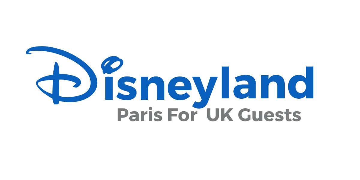 Disneyland Paris For UK Guests